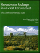 Groundwater Recharge in a Desert Environment: The Southwestern United States (0875903584) cover image