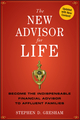 The New Advisor for Life: Become the Indispensable Financial Advisor to Affluent Families (1118062884) cover image