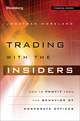 Trading with the Insiders: How To Profit from the Stock Trading of Corporate Officers (1118157184) cover image