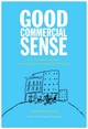 Good Commercial Sense: The Complete Guide to Investing in Commercial Property (1118320484) cover image