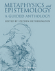 Metaphysics and Epistemology: A Guided Anthology (1118542584) cover image