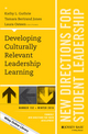 Developing Culturally Relevant Leadership Learning: New Directions for Student Leadership, Number 152 (1119335884) cover image