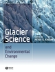 Glacier Science and Environmental Change (1405100184) cover image