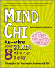 Mind Chi: Re-wire Your Brain in 8 Minutes a Day -- Strategies for Success in Business and Life (1906465584) cover image