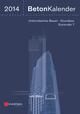 Beton-Kalender 2014: Schwerpunkte: Unterirdisches Bauen - Grundbau - Eurocode 7 (3433605084) cover image