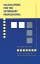 Calculations for the Veterinary Professional, Revised Edition (EHEP002384) cover image