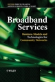 Broadband Services: Business Models and Technologies for Community Networks (0470022485) cover image