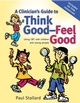 A Clinician's Guide to Think Good-Feel Good: Using CBT with Children and Young People (0470025085) cover image