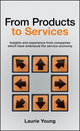 From Products to Services: Insights and experience from companies which have embraced the service economy (0470026685) cover image