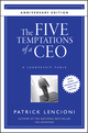 The Five Temptations of a CEO: A Leadership Fable, 10th Anniversary Edition (0470267585) cover image