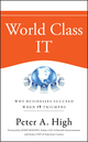 World Class IT: Why Businesses Succeed When IT Triumphs (0470450185) cover image
