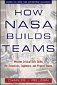 How NASA Builds Teams: Mission Critical Soft Skills for Scientists, Engineers, and Project Teams (0470456485) cover image