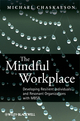 The Mindful Workplace: Developing Resilient Individuals and Resonant Organizations with MBSR (0470661585) cover image