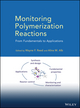 Monitoring Polymerization Reactions: From Fundamentals to Applications (0470917385) cover image