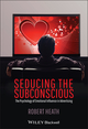 Seducing the Subconscious: The Psychology of Emotional Influence in Advertising (0470974885) cover image