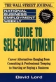Guide to Self-Employment: A Round-up of Career Alternatives Ranging from Consulting & Professional Temping to Starting or Buying a Business (0471109185) cover image