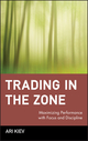 Trading in the Zone: Maximizing Performance with Focus and Discipline (0471379085) cover image
