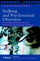 Stalking and Psychosexual Obsession: Psychological Perspectives for Prevention, Policing and Treatment  (0471494585) cover image