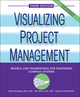 Visualizing Project Management: Models and Frameworks for Mastering Complex Systems, 3rd Edition (0471648485) cover image