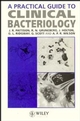 A Practical Guide to Clinical Bacteriology (0471952885) cover image