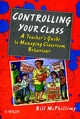Controlling your Class: A Teacher's Guide to Managing Classroom Behavior (0471965685) cover image