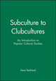 Subculture to Clubcultures: An Introduction to Popular Cultural Studies (0631197885) cover image