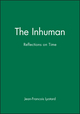 The Inhuman: Reflections on Time (0745612385) cover image