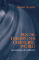 Social Theory in a Changing World: Conceptions of Modernity (0745619185) cover image