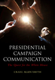 Presidential Campaign Communication: The Quest for the White House (0745646085) cover image