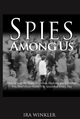 Spies Among Us: How to Stop the Spies, Terrorists, Hackers, and Criminals You Don't Even Know You Encounter Every Day  (0764584685) cover image