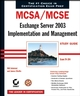 MCSA / MCSE: Exchange Server 2003 Implementation and Management Study Guide: Exam 70-284 (0782143385) cover image