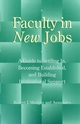 Faculty in New Jobs: A Guide to Settling In, Becoming Established, and Building Institutional Support (0787938785) cover image