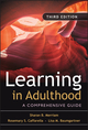 Learning in Adulthood: A Comprehensive Guide, 3rd Edition (0787975885) cover image