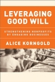 Leveraging Good Will: Strengthening Nonprofits by Engaging Businesses (0787981885) cover image