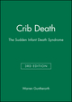 Crib Death: The Sudden Infant Death Syndrome, 3rd Edition (0879936185) cover image