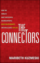 The Connectors: How the World's Most Successful Businesspeople Build Relationships and Win Clients for Life (1118156285) cover image