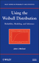 Using the Weibull Distribution: Reliability, Modeling and Inference (1118217985) cover image