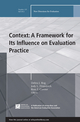 Context: A Framework for Its Influence on Evaluation Practice: New Directions for Evaluation, Number 135 (1118463285) cover image