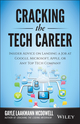Cracking the Tech Career: Insider Advice on Landing a Job at Google, Microsoft, Apple, or any Top Tech Company (1118968085) cover image