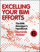 The BIM Manager's Handbook, Part 6: Excelling your BIM Efforts (1118987985) cover image