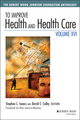 To Improve Health and Health Care, Volume XVI: The Robert Wood Johnson Foundation Anthology (1119000785) cover image