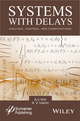 Systems with Delays: Analysis, Control, and Computations (1119117585) cover image