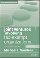 Joint Ventures Involving Tax-Exempt Organizations: 2017 Cumulative Supplement, 4th Edition (1119410185) cover image