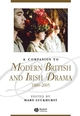 A Companion to Modern British and Irish Drama: 1880 - 2005 (1405122285) cover image