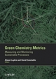Green Chemistry Metrics: Measuring and Monitoring Sustainable Processes (1405159685) cover image