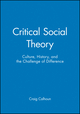 Critical Social Theory: Culture, History, and the Challenge of Difference (1557862885) cover image