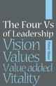 The Four Vs of Leadership: Vision, Values, Value-added and Vitality (1841126985) cover image