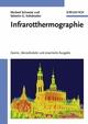 Infrarotthermographie, Zweite, überarbeitete und erweiterte Ausgabe (3527660585) cover image