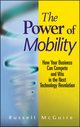 The Power of Mobility: How Your Business Can Compete and Win in the Next Technology Revolution (0470171286) cover image