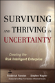 Surviving and Thriving in Uncertainty: Creating The Risk Intelligent Enterprise  (0470247886) cover image